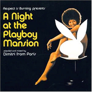 Dimitri From Paris - A Night At The Playboy Mansion